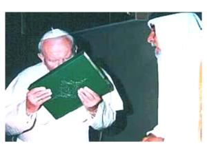 Pope John Paul II kissing the Quran (Islam), a book which denies the deity, death and resurrection of Jesus Christ