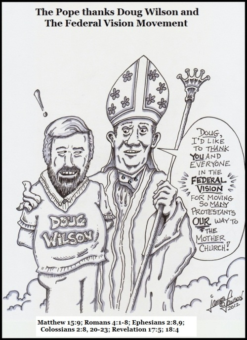 The Pope Thanks Doug Wilson and the Federal Vision Movement