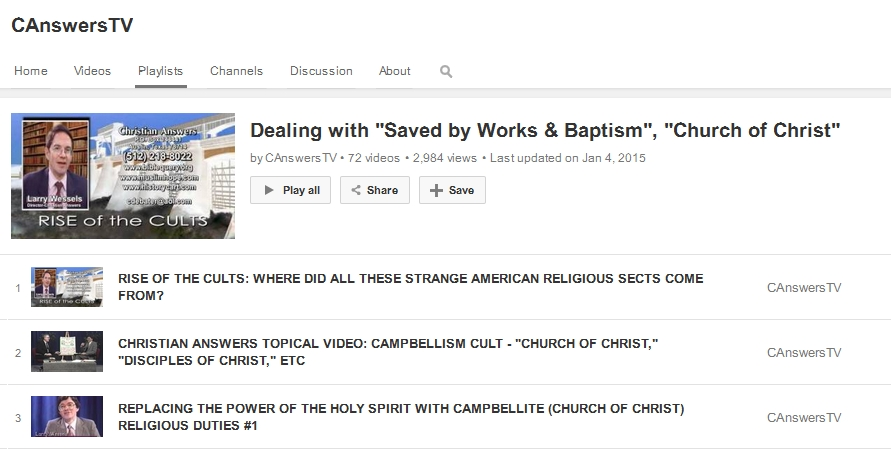 Videos and Documents Dealing With Campbellite/Church of Christ Errors and Heresies